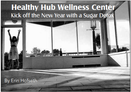Healthy Hub Wellness Center Kick off the New Year with a Sugar Detox